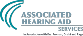 Associated Hearing Aid Services - In association with Drs. Froman, Orsini and Rago